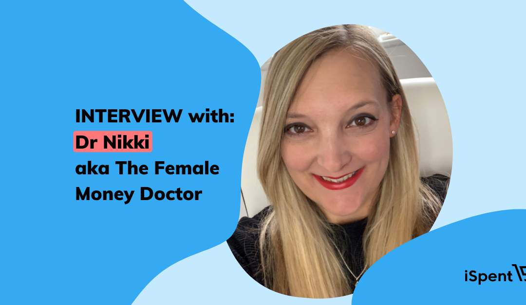 """""""I could see how important being in control of money was for good health"""", Interview with Dr Nikki, aka The Female Money Doctor"""