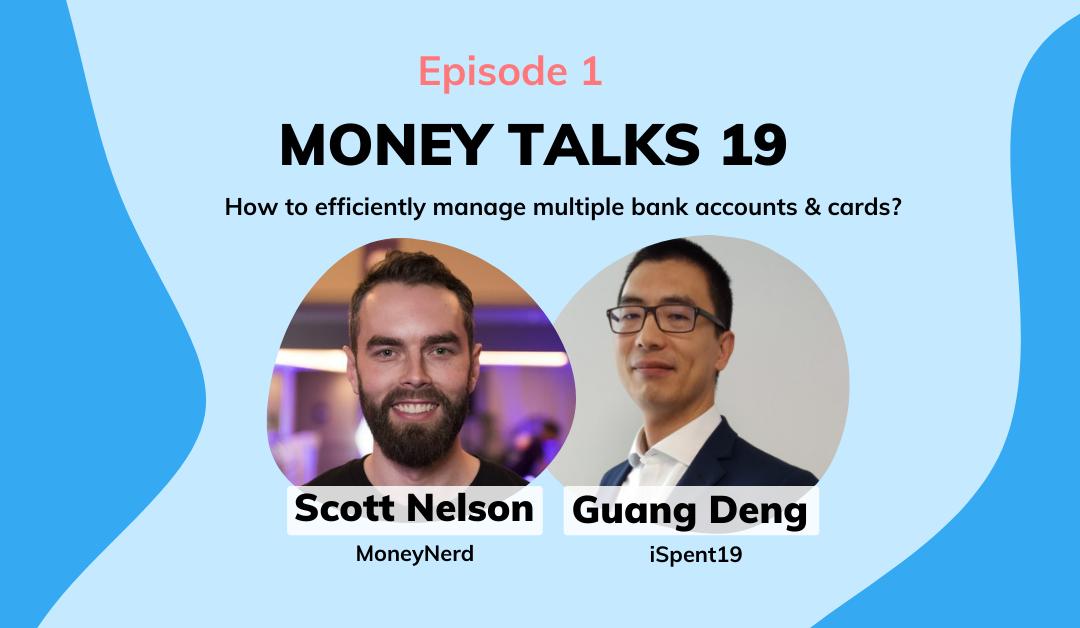 Episode 1: 'Money Talks 19' with Scott Nelson from Money Nerd